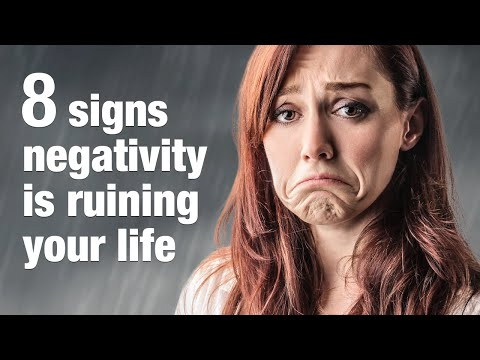 8 Signs Your Negativity Is Ruining Your Life