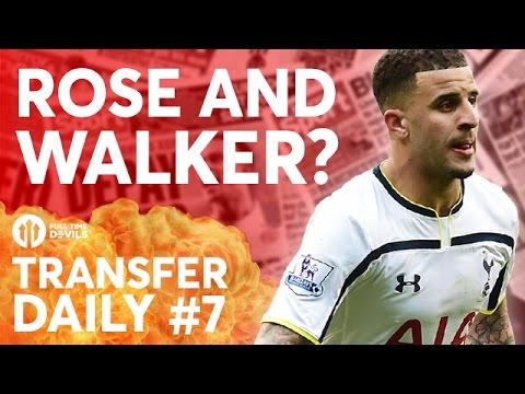 Rose AND Walker? They're Kidding Right? | Manchester United Transfer News | TRANSFER DAILY #7