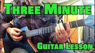THREE MINUTE GUITAR LESSON -