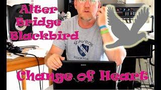 Alter Bridge Blackbird Reaction change of Heart