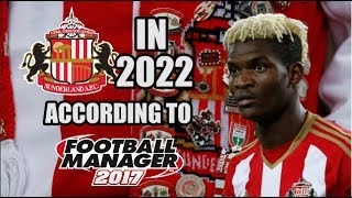 Sunderland In 2022 According To Football Manager 2017