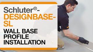 How to install Schluter®-DESIGNBASE-SL Wall Base Profile
