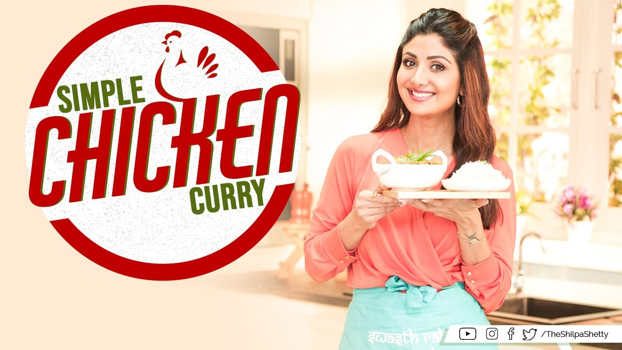 Simple Chicken Curry | Shilpa Shetty Kundra | Healthy Recipes | The Art Of Loving Food