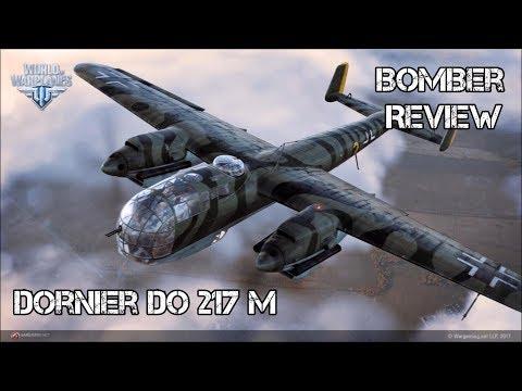 Bomber Review --- Dornier Do 217 M --- World of Warplanes