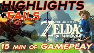 Highlights & Fails - Zelda Breath of the Wild | 15 Min. of Gameplay