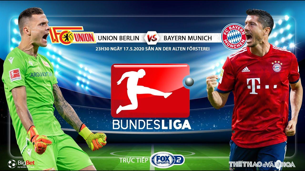 NHẬN ĐỊNH BÓNG ĐÁ. Soi kèo Union Berlin vs Bayern Munich (0h30 18/5). Trực tiếp FOX Sports 2, VTVcab