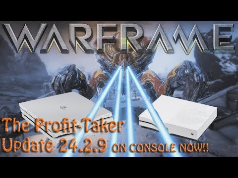 Warframe - The Profit-Taker - Update 24.2.9 ON CONSOLE NOW! thumbnail