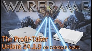 Warframe - The Profit-Taker - Update 24.2.9 ON CONSOLE NOW!