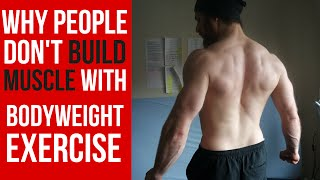 Video Why people don't Build Muscle with Bodyweight Exercise download MP3, 3GP, MP4, WEBM, AVI, FLV Oktober 2018