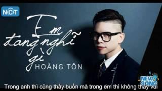 Em Đang Nghĩ Gì - Hoàng Tôn-lyric -karaoke