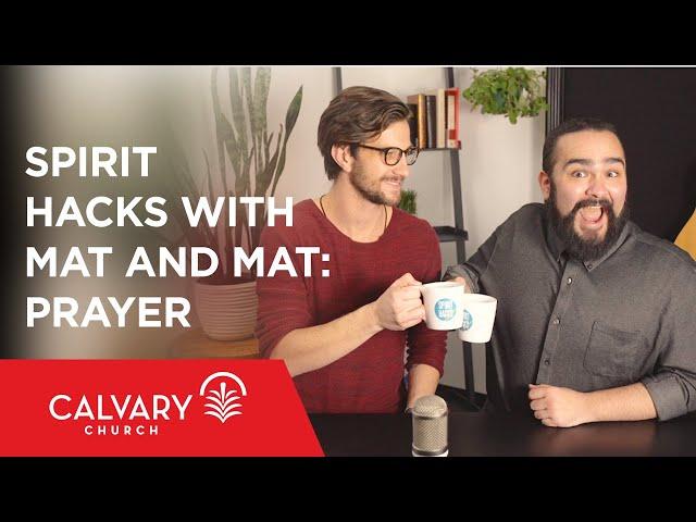 Spirit Hacks with Mat and Mat: Prayer
