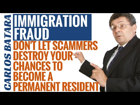 Immigration Fraud - Don't Let Scammers Destroy Your Chances To Become A Permanent Resident