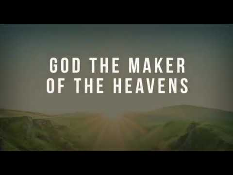 God the maker of the heavens by Sam Hargreaves, Free Worship Song