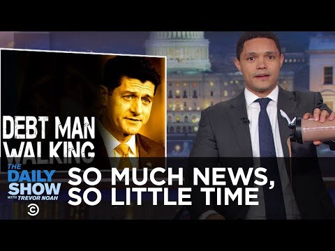 So Much News, So Little Time - Trump Aims Tweets at Syria & Paul Ryan Is Retiring | The Daily Show