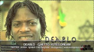 Deablo - Ghetto Yute Dream [Pure Wata Riddim] April 2013