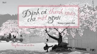 ♪ Dành Cả Thanh Xuân Cho Một Người - Trương Quỳnh Anh | Lyrics Video