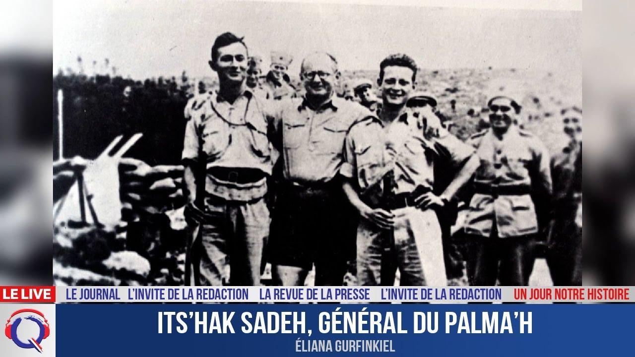 Its'hak Sadeh, général du Palma'h Un jour notre Histoire du 10 aout 2021