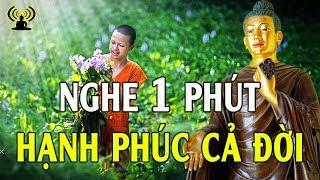Hàng Ngày Hãy Bỏ Ra 15 Phút Nghe Phật Dạy HẠNH PHÚC CẢ ĐỜI (Rất Hay) - Thính Pháp Âm