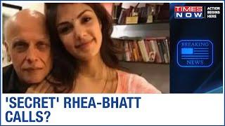 Sushant Death Probe: Rhea Chakraborty made several calls to Mahesh Bhatt between June 8 & June 13