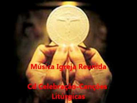 Igreja Reunida - Cd Celebração - Canções Litúrgicas - Ministério Amor e Adoração