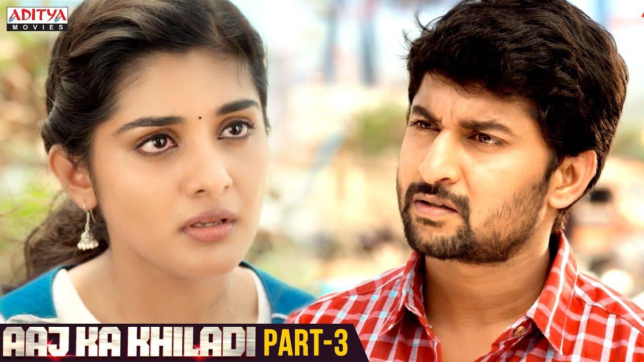 Download Aaj Ka Khiladi Hindi Dubbed Movie Part 3 | Nani, Nivethathomas, Aadhi Pinisetty
