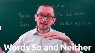 """Слова """"so"""" и """"neither"""" в английском языке"""