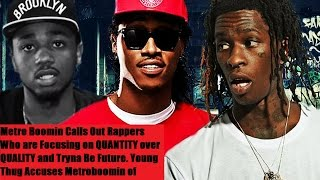 "Metro Boomin Says Rappers Tryna Be Like Future with ""Quantity"" over ""Quality"". Young Thug Responds!"