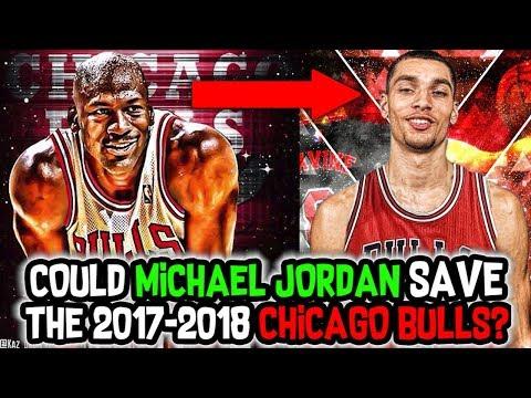 COULD MICHAEL JORDAN SAVE THE 2017-2018 CHICAGO BULLS? NBA 2K18 SAVE THE FRANCHISE REBUILD