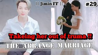   The arrenge marriage   Taking her out of truma !! #29