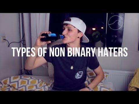 TYPES OF NON BINARY HATERS