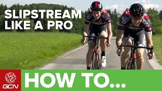 How To Slipstream Like A Pro