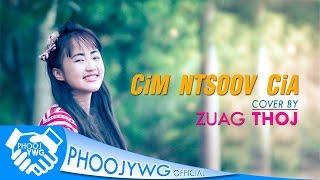 Zuag Thoj - Cim Ntsoov Cia (COVER)
