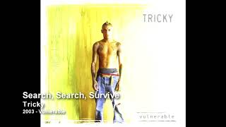 Tricky - Search, Search, Survive [2003 - Vulnerable]