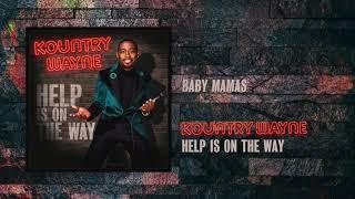 Baby Mamas | Kountry Wayne | Help Is On The Way