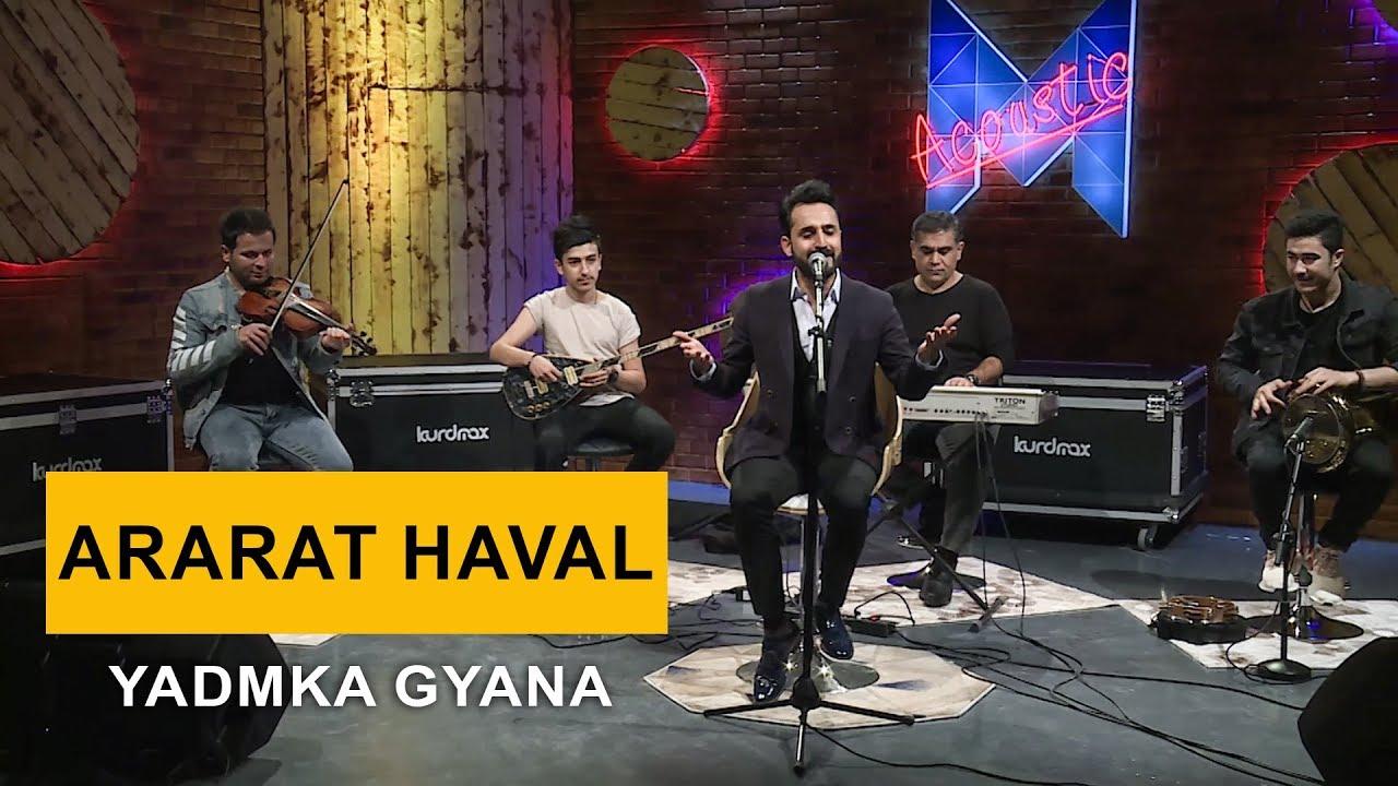 Ararat Haval - Yadmka Gyana (Kurdmax Acoustic)