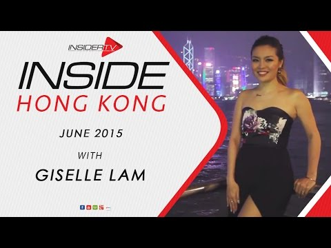 INSIDE Hong Kong with Giselle Lam | June 2015