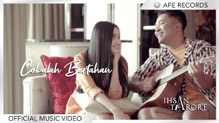 Ihsan Tarore - Cobalah Bertahan (Official Music Video)