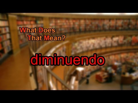 What does diminuendo mean?