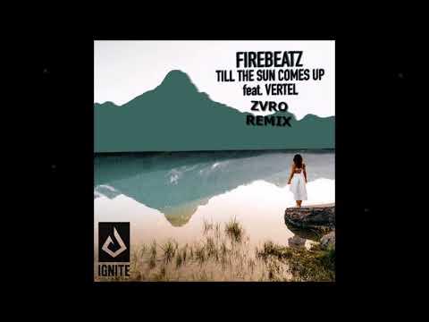 [Bass House] Firebeatz - Till The Sun Comes Up (ZVRO Remix)