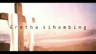 Download Gretha Sihombing - Ku mau iring Tuhan - Lirik