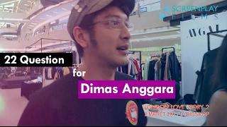 22 question for dimas anggara