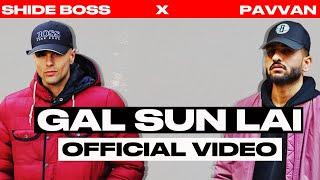 Shide Boss x Pavvan - Gal Sun Lai (Music Video)