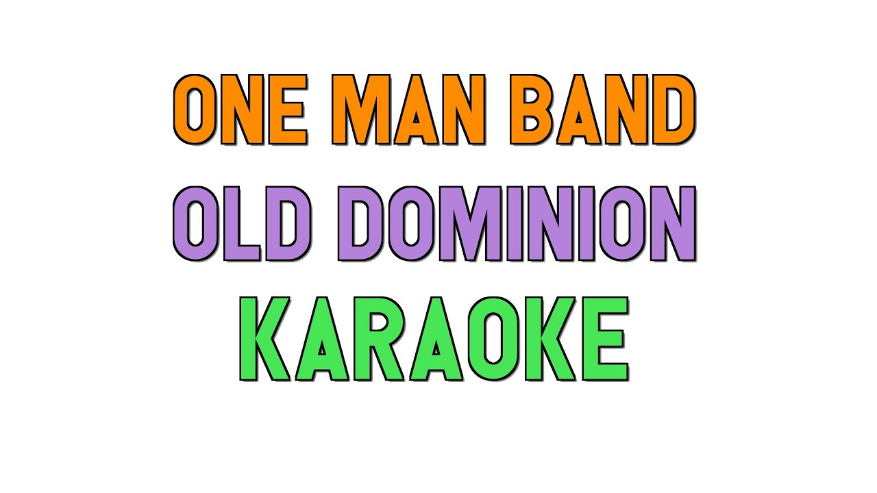 One Man Band (KARAOKE) - Old Dominion | for lyrics / song covers
