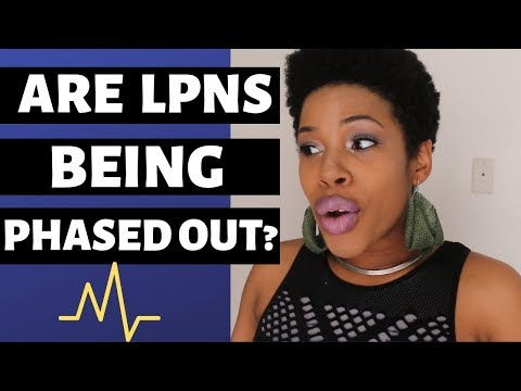 Are LPNs Being Phased Out 2019?|Don't Become a LPN|YourFavNurseB