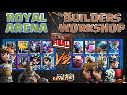 Clash Royale - *ROYAL ARENA V's BUILDERS WORKSHOP!* The FINAL!