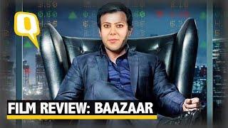Film Review: Baazaar is Bizarre| The Quint