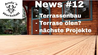 News #12 - Terrassenbau, Gewinner und vieles mehr