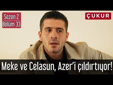Çukur 2 Sezon 33 Bölüm Meke ve Celasun Azer'i Çıldırtıyor!