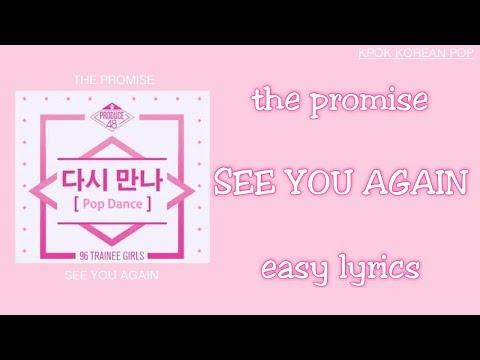 [PRODUCE 48] The Promise (약속) - See You Again (다시 만나 ) - Easy Lyrics