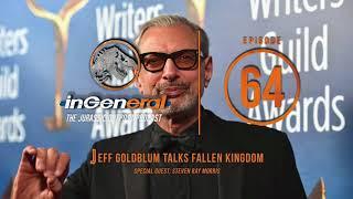 Jeff Goldblum Talks Fallen Kingdom w/Steven Ray Morris   InGeneral #64   Jurassic Park Podcast